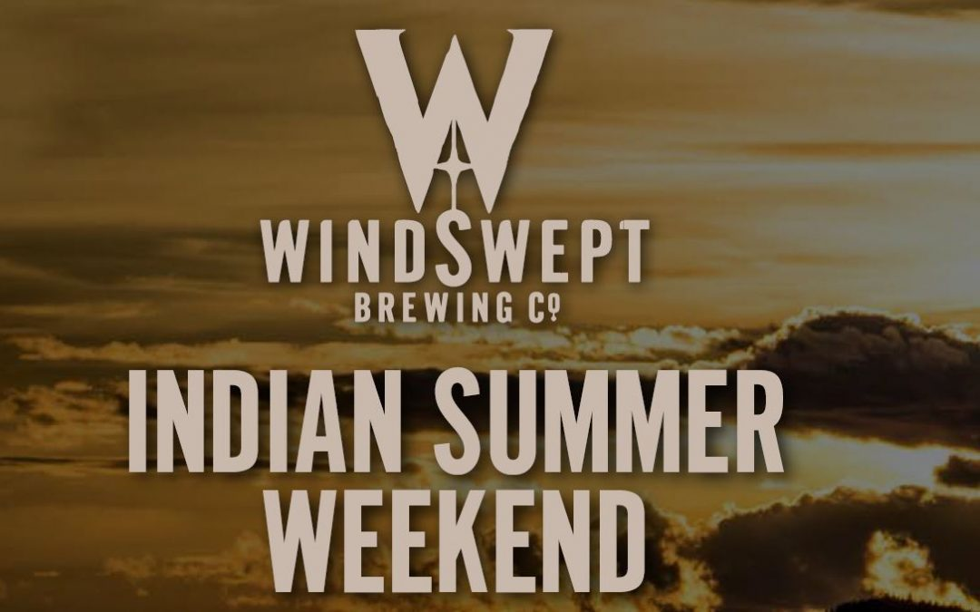 Windswept's Indian Summer Weekend