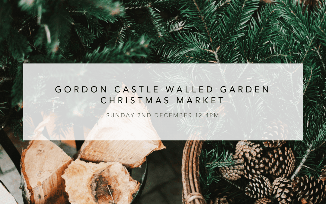 Gordon Castle Walled Garden Christmas Market 2018